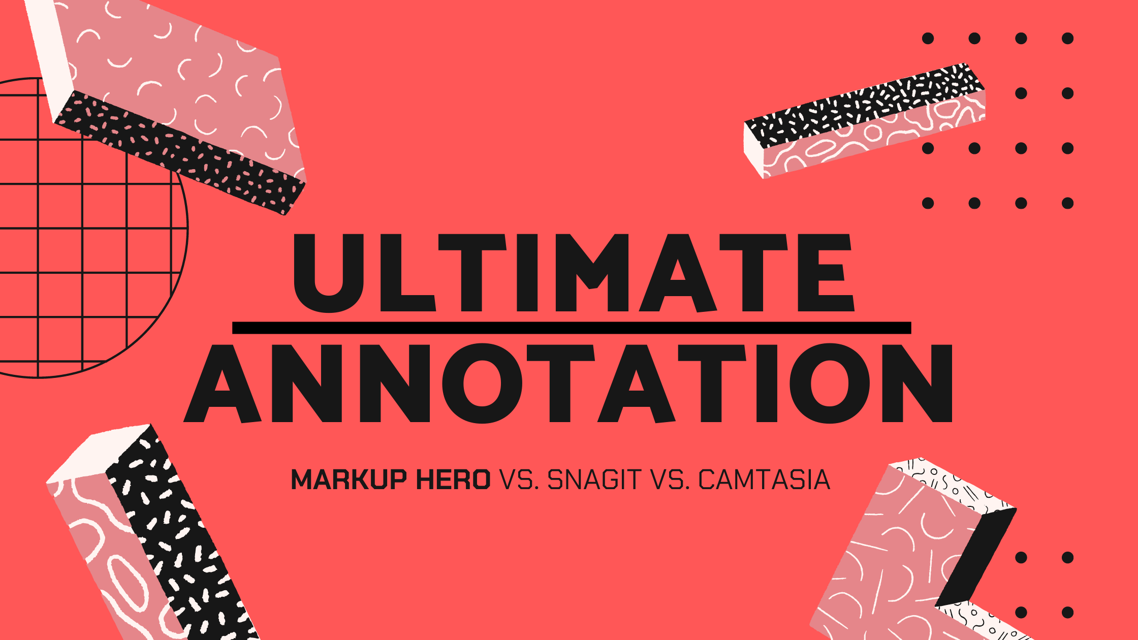 Snagit vs Camtasia vs Markup Hero