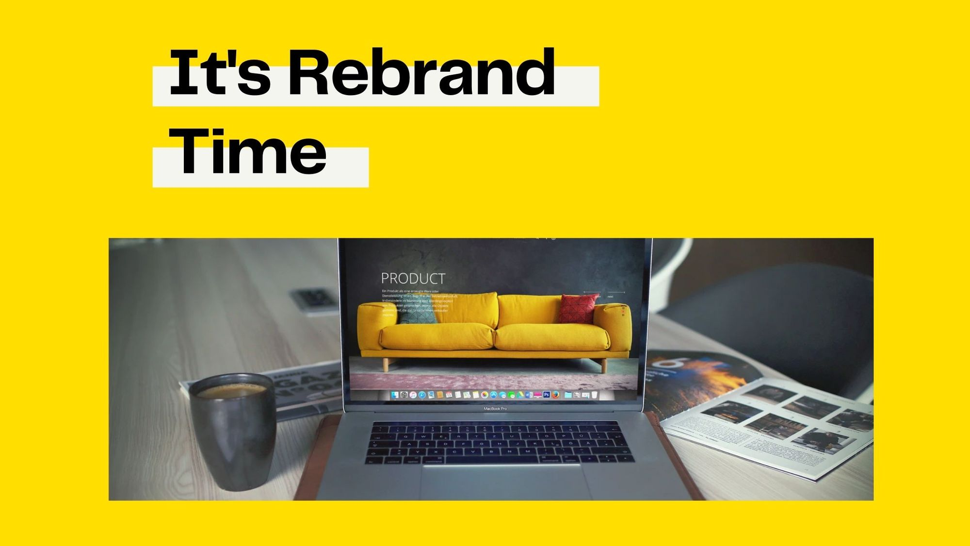 How to Rebrand Your Old-Fashioned Website in Five Easy Steps